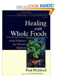 Amazon.com: Healing With Whole Foods: Asian Traditions and Modern Nutrition (3rd Edition) (9781556434303): Paul Pitchford: Books
