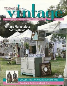 The Vintage Marketplace: TODAYS VINTAGE MAGAZINE Congratulations!  Front Cover of the May issue of Today's Vintage is The Vintage Marketplace at the Oaks! What a wonderful surprise.  Today's Vintage is an antique, art, collectibles and decorating magazine and distributed monthly and free of charge to stores, shows and auction companies in Arizona, Oregon, California, Washington and Nevada.