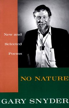 No Nature: New and Selected Poems by Gary Snyder http://www.amazon.com/dp/0679742522/ref=cm_sw_r_pi_dp_B7ytvb00WX3MW