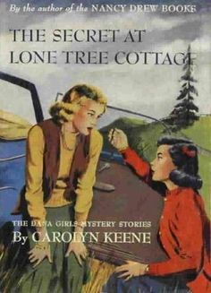 The Secret at Lone Tree Cottage (The Dana Girls Mystery Stories, Old Children's Books, Vintage Books, Books To Read, Antique Books, Vintage Posters, Mystery Stories, Mystery Novels, Nancy Drew Books, Books For Teens