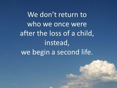 Very True! A life I wish I didn't have to create...but Yes, a second life with so much change...<3