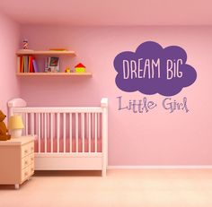 Hey, I found this really awesome Etsy listing at https://www.etsy.com/uk/listing/491851841/dream-big-little-girl-quote-vinyl-wall