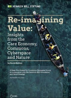 What is valuable in society and how shall we protect it? This report, written by David Bollier, draws upon three days of discussion by twenty thinkers and activists convened by the Commons Strategies Group.