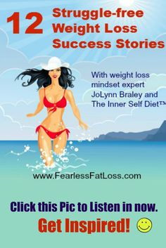 Get Inspired & Get Motivated by these 12 weight loss success stories! Click the pic to listen in now. #RealLifeEasyWeightLoss #WeightLossSuccess #WeightLossMotivation #WeightLossCoach #InnerSelfDiet via @JoLynnBraley