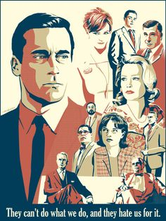 they can't do what we do, and they hate us for it | #MadMen poster by jim macleod