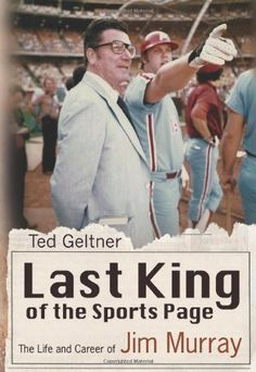 Last King of the Sports Page: The Life and Career of Jim Murray (SPORTS & AMERICAN CULTURE) by Ted Geltner, http://www.amazon.com/dp/0826219799/ref=cm_sw_r_pi_dp_heWgqb03DWANW