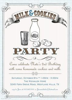 Milk and Cookies party..I love how the invite says 2 YEAR OLD..I'm in my 40's and I want to do this lmfao!