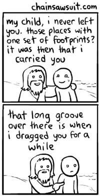 Walking with Jesus lol he still carried you.
