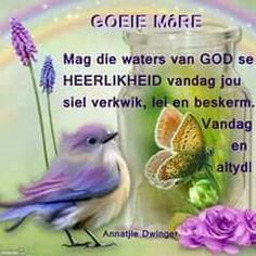 Discover recipes, home ideas, style inspiration and other ideas to try. Good Morning Prayer, Good Morning Messages, Good Morning Good Night, Good Morning Wishes, Good Morning Quotes, Morning Images, Beautiful Quotes Inspirational, Baie Dankie, Lekker Dag