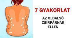 7 hatékony gyakorlat a hátadon és az oldaladon lévő hurkák ellen