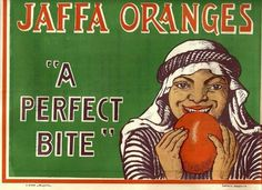 Advertisement for Jaffa (Yaffa) oranges from 1926.  Clearly disputing claims from zionists that there was never any commercial businesses in Plaestine