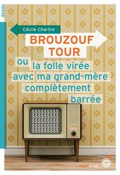 Brouzouf Tour ou la folle virée avec ma grand-mère complètement barrée, de Cécile Chartre