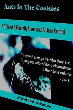 story about fake friends and toxic relationships, joys of joel writings, ants in the cookies, show me your friends and i will tell you who you are essay, user friendly Crazy Stories, Fake Friends, Toxic Relationships, Writings, How To Take Photos, Ants, Told You So, Joy, Cookies