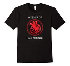 Mother of Dachshunds. The perfect shirt for Game of thrones fan and doxie parent. Dachshund Quotes, Game Of Thrones Fans, Weiner Dogs, Dachshunds, Puppy Love, Mens Tops, Shirts, Dachshund Dog, Dachshund Dog