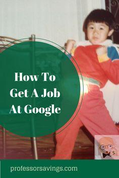 How to Get a Job at Google #job #career #money  Click=>> http://professorsavings.com/get-job-google/?utm_content=buffer935ef&utm_medium=social&utm_source=pinterest.com&utm_campaign=buffer