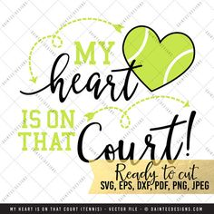 My Heart Is On that Court Tennis  SVG Vector by DainteeDesignsSVGs