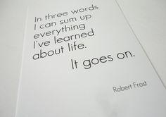 - Robert Frost