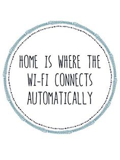 Home is Where the Wi-fi Connects Automatically Typographic Print 11 x 14 / 8 x 10 /5 x 7 A3/A4/A5 Snarky Print. We all know home is where the heart is, but frankly for me home is where my wi-fi magically appears, and I'm sure I'm not the only one! This would make the perfect present for your wi-fi obsessed friends or family Print comes in six measurements A5 (5.8 inches x 8.3 inches) A4 (8.3 inches x 11.7 inches) A3 (11.7 inches x 16.5 inches) 5 x 7 inches 8 x 10 inches 11 x 14 inches...