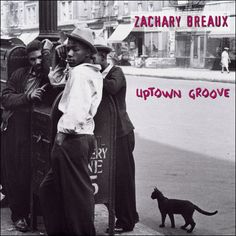 Zachary Breaux - 1997 - Uptown Groove
