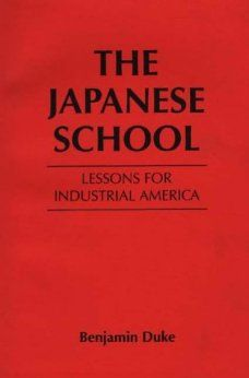 The Japanese School: Lessons for Industrial America Japanese School, Education System, School Lessons, Duke, Good Books, Psychology, Industrial, America, Amazon