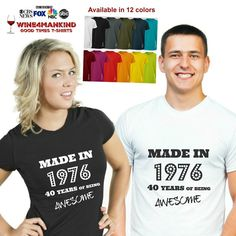 Funny 40th birthday t shirts-TSU23. Made in 1976 by Wine4Mankind