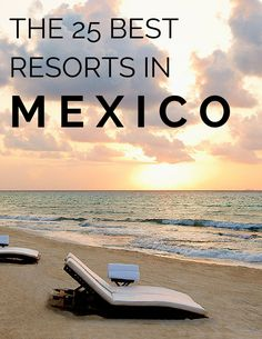 The 25 Best Resorts in Mexico