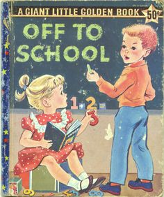 A Giant Little Golden Book, Off to School by Kathryn and Byron Jackson, Mary Reed, Edith Osswald, Marion Conger and Natalie Young and pictures by Corinne Malvern and Violet Lamont, Simon and Schuster, 1958
