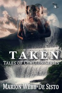 The cover for my Paranormal/Romance book - Taken: A Tale of Cymllon.