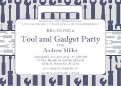 Tool and Gadget Shower- Custom Printable Invitation by andreagerigdesigns on Etsy https://www.etsy.com/listing/98469539/tool-and-gadget-shower-custom-printable