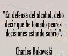 Bukowski, Decir No, Alcohol, Making Decisions, Rubbing Alcohol, Liquor