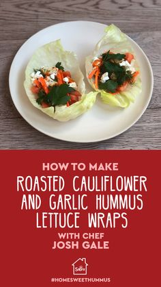 Roasted Cauliflower and Garlic Hummus Lettuce Wraps Healthy Cooking, Healthy Snacks, Healthy Eating, Cooking Recipes, Vegetable Recipes, Vegetarian Recipes, Healthy Recipes, Garlic Hummus, Lettuce Wraps
