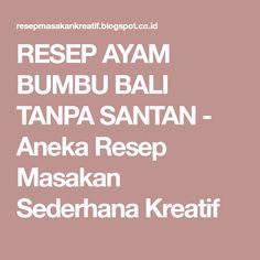 RESEP AYAM BUMBU BALI TANPA SANTAN - Aneka Resep Masakan Sederhana Kreatif