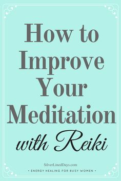 improve meditation, meditation tips, reiki pillars, reiki principles, reiki tips, reiki healing, holistic wellness, mindfulness tips, law of attraction