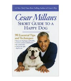Cesar Millan Short Guide To A Happy Dog Book