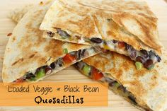 Loaded Veggie & Black Bean Quesadillas - could use refried beans instead of cheese to bind together.