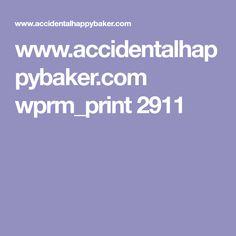 www.accidentalhappybaker.com wprm_print 2911