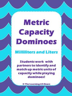 Capacity: Milliliters and Liters from TheLearningLODown on TeachersNotebook.com -  (6 pages)  - This is a metric capacity dominoes game where students match equivalent units of measure using milliliters and liters.