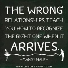 The wrong relationships ~ Mandy Hale