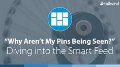 """""""Why Aren't My Pins Being Seen?"""" Diving Into The Pinterest Smart Feed"""