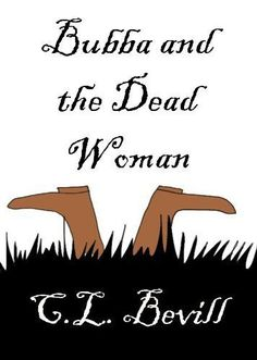 c.l. bevill | Bubba and the Dead Woman by C.L. Bevill | Books Mysteries