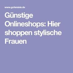 Günstige Onlineshops: Hier shoppen stylische Frauen