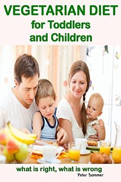 VEGETARIAN DIET for Toddlers  and Children: what is right, what is wrong (English Edition) von Peter Sommer, http://www.amazon.de/dp/B00NGUGSFW/ref=cm_sw_r_pi_dp_hEveub0D2MQ1G