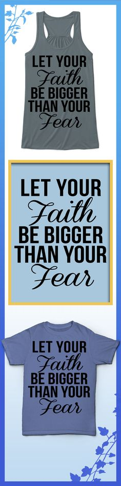 Let Your Faith Be Bigger Than Your Fears - Limited edition. Order 2 or more for friends/family & save on shipping! Makes a great gift!