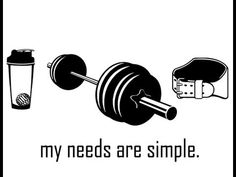 My needs are simple