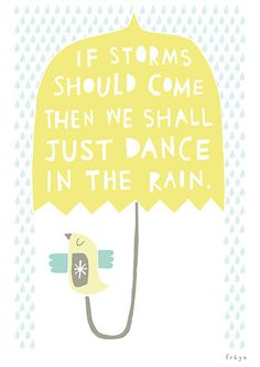 22 mei - dancing in the rain will be no problem this week ;-) // Prints from Freya on the Print and Pattern Blog // Each day one pin that reflects our day