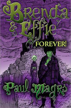 Brenda and Effie Forever (Brenda & Effie Mystery, #6) by Paul Magrs (paulmagrs)
