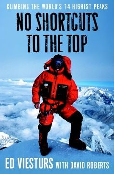 No Shortcuts to the Top: Climbing the Worlds 14 Highest Peaks by Ed Viesturs