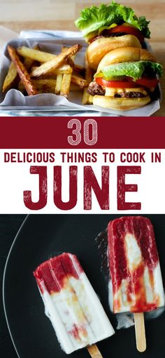 30 Delicious Things To Cook In June