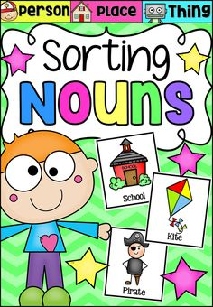 Nouns Activity - Person, Place or Thing. This Sorting Nouns Activity is a great companion to a Nouns unit of study. Students sort various nouns into categories by determining whether they are a person, place or thing.  Included are 3 worksheet variations for students to record their findings.This pack includes: 48 Picture Cards  (16x person, 16x place, 16x thing) 3 Headers - (Person, Place, Thing) 3 Worksheet Variations  (For students to record their findings)