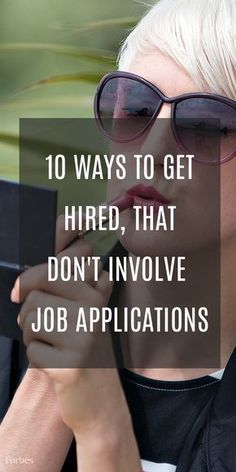 Ways To Get Hired -- That Don't Involve Job Applications We've all learned that when you want a job, you have to fill out a job application. Here are ten ways to get a new job that don't involve job applications!Hires Hires may refer to: Resume Writing Tips, Resume Tips, Writing Skills, Career Search, Job Search, Job Interview Tips, Job Interviews, Interview Questions, New Job Quotes
